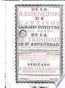 DE LA REDENCION DE CATIVOS SAGRADO INSTITVTO DEL ORDEN DE LA SSMA. TRINIDAD DE SV ANTIGVEDAD, CALIDAD; Y PRIVILEGIOS QVE TIENE, Y DE LAS CONTRADICIONES QVE HA TENIDO