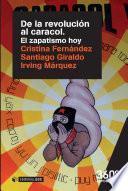 De la revolución al caracol. El zapatismo hoy