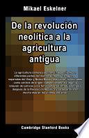 De la revolución neolítica a la agricultura antigua