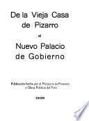 De la vieja casa de Pizarro al nuevo Palacio de gobierno