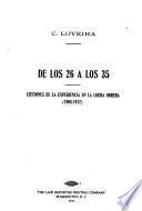 De los 26 [i.e. veinte y seis] a los 35 [i.e. treinta y cinco] lecciones de la experiencia en la lucha obrera, 1908-1917