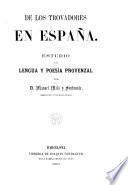 De los Trovadores en España. Estúdio de lengua y poesia Provenzal