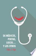 De médicos, poetas, locos... y los otros