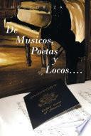 De Musicos, Poetas y Locos....