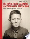 De niño judío-alemán a comunista mexicano