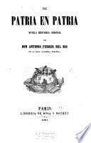 De patria en patria, novela historica original