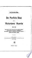 De Porfirio Díaz a Victoriano Huerta, 1910-1913