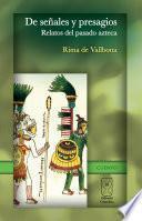 De señales y presagios. Relatos del pasado azteca