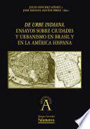 De urbe indiana. Ensayos sobre ciudades y urbanismo en Brasil y en la América hispana