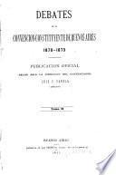 Debates de la Convencion constituyente de Buenos Aires 1870-1873. Publ. hecha bajo la direccion del convencional L.V. Varela
