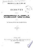 Debates sobre la cuestión capital en la H. Legislatura de la provincia