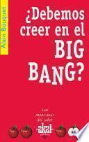 ¿Debemos creer en el Big Bang?