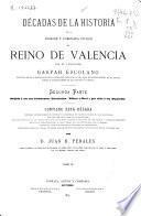 Décadas de la historia de la insigne y coronada Ciudad y Reino de Valencia: (889 p., [20] h. lám.)