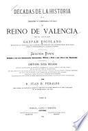 Decadas de la historia de la insigne, y coronada ciudad y reino de Valencia