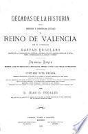 Décadas de la historia de la insigne y coronada ciudad y reino de Valencia