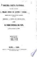 Decima carta pastoral del ... Obispo de la Puebla de los Angeles, en México, dirigida á todos sus diocesanos, sobre el poder temporal del Papa, el 29 de Febrero de 1860