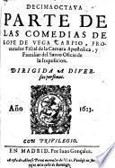 Decima octava Parte de las Comedias de L. de V. C., etc. [With a preface by S. F. de Medrano.]