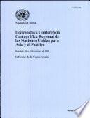 Decimoctava Conferencia Cartográfica Regional de Las Naciones Unidas para Asia y el Pacífico: Informe de la Conferencia ( Bankok, 26 a 29 de Octubre 2009)