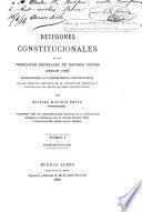 Decisiones constitucionales de los tribunales federales de Estados Unidos desde 1789, estableciendo la jurisprudencia constitucional, con los artículos relativos de la Constitución argentina, y concordados los textos de ambas constituciones