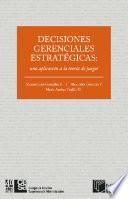Decisiones gerenciales estratégicas: una aplicación a la teoría de juegos