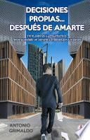 Decisiones propias... después de amarte (Spanish Edition)
