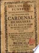 Declamacion Funebre,que en el deposito del corazon del...Señor Cardenal de Aguirre,en el Santuario de San Millan de Suso,su heredero