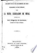 Decreto de 29 de diciembre de 1868 estableciendo las bases generales para la nueva legislacion de minas anotado por don Fernando de Madrazo ...