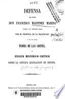 Defensa del doctor don Francisco Martínez Marina contra las censuras dadas por el Tribunal de la Inquisición a sus obras Teoría de las Cortes y Ensayo histórico-crítico sobre la antigua legislación de España