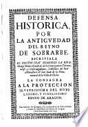 Defensa historica por la antiguedad del reino de Sobrarbe (etc.)