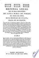 Defensa legal que el Real monasterio de Santa Maria de Poblet del Orden del Cister en el Principado de Cataluña