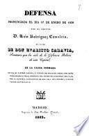 Defensa pronunciada el dia 17 de enero de 1839 por ... Luis Rodriguez Camaleño en favor de don Evaristo Saravia ... en la causa formada contra él y otros varios, á virtud de delacion hecha por doña Mariana de la Vega ...