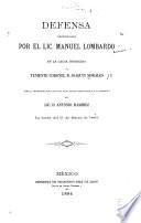 Defensa pronunciada por Manuel Lombardo en la causa instruida al teniente coronel