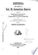 Defensa que formuló el lic. d. Juventino Guerra ante el Juzgado de Letras de San Juan del Rio, en el proceso seguido contra D. Eduardo Zetina, por el delito de homicidio doble, y sentencia pronunciada por el señor Juez de Primera Instancia, Vicente Ballesteros