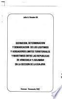 Definición, determinación y demarcación de los legítimos y verdaderos límites territoriales y marítimos entre las repúblicas de Venezuela y Colombia en la sección de la Guajira
