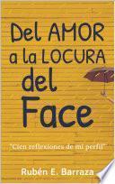 Del Amor a la Locura del Face: