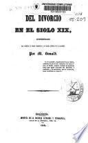 Del divorcio en el siglo XIX, considerado en relación al estado doméstico y al estado público de la sociedad