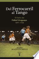 Del ferrocarril al tango