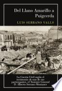 Del Llano Amarillo a Puigcerda: La Guerra Civil según el testimonio de uno de sus participantes, el Teniente General D. Alberto Serrano Montaner