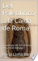 Del Paleolítico a la caída de Roma