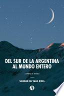 Del sur de la Argentina al mundo entero