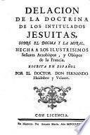 Delacion de la doctrina de los intitulados jesuitas sobre el dogma y la moral