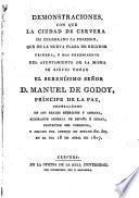 Demonstraciones con que la ciudad de Cervera ha celebrado la posesion que de la nueva plaza de regidor primera y mas preeminente del Ayuntamiento de la misma se sirvio tomar el Serenísimo Señor D. Manuel de Godoy ... en el dia 18 de abril de 1807