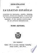 Demostracion de la Lealtad Española: coleccion de proclamas, bandos, órdenes, discursos, estados de exército, y relaciones de batallas publicadas por las juntas de gobierno, etc