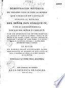 Demostracion historica del verdadero valor de todas las monedas que corrian en Castilla durante el reynado del ... Don Enrique IV, y de su correspondencia con las del ... D. Carlos IV...