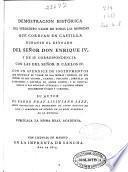 Demostración histórica del verdadero valor de todas las monedas que corrian en Castilla durante el reynado del señor don Enrique IV, y de su correspondencia con las del señor D. Carlos IV. Con un apéndice de instrumentos que justifican el valor de las mismas...
