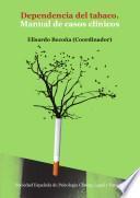 Dependencia del tabaco. Manual de casos clínicos