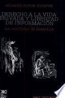 Derecho a la vida privada y libertad de información