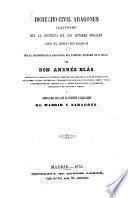 Derecho civil aragones, ilustrado con la doctrina de los autores forales, con el derecho común y con la jurisprudencia aragonesa del Tribunal Supremo de Justicia
