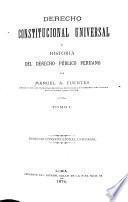 Derecho constitucional universal é historia del dercho público peruano