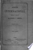 Derecho internacional teórico y práctico de Europa y América